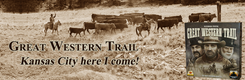 Great Western Trail - Kansas City here I come!