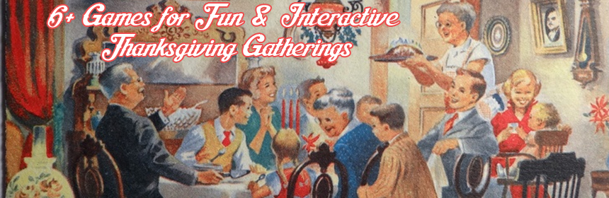 6+ Games for Fun & Interactive Thanksgiving Gatherings and National Games Week