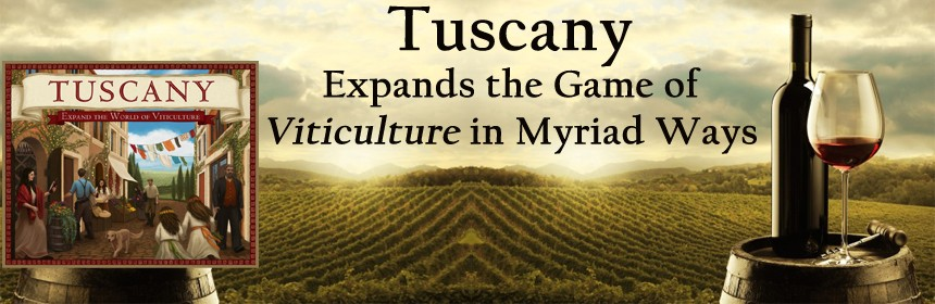 Tuscany Expands the Game of Viticulture in Myriad Ways