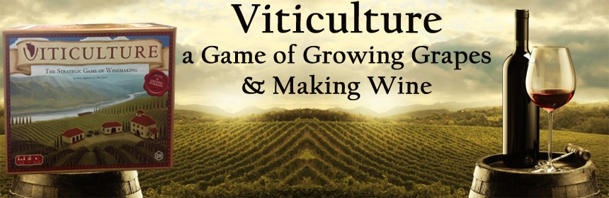 Viticulture - a Game of Growing Grapes & Making Wine